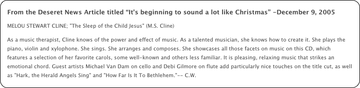 "From the Deseret News Article titled ""It's beginning to sound a lot like Christmas"" -December 9, 2005